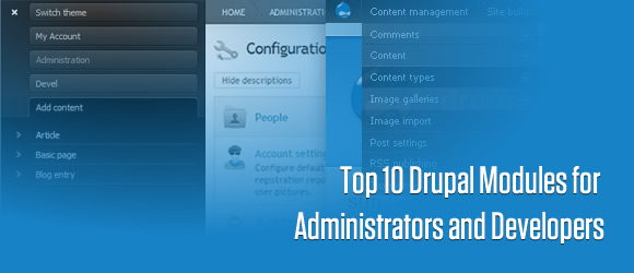 Top 10 Drupal Modules for Administrators and Developers